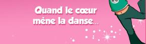 Quand le cœur mène la danse…